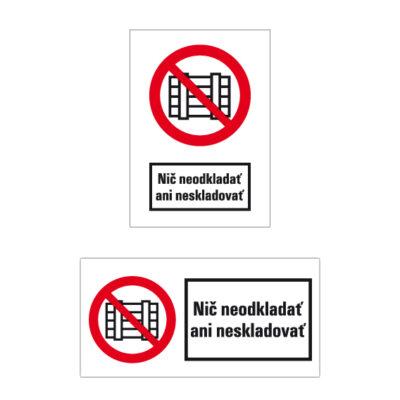 P 012 Zákaz odkladania alebo skladovania